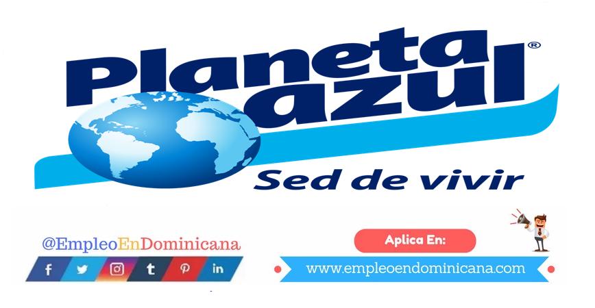 vacantes de empleos disponibles en PLANETA AZUL aplica ahora a la vacante de empleo en República Dominicana