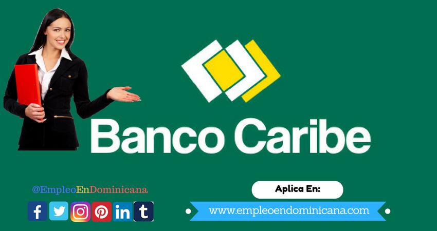 cómo conseguir trabajo en banco caribe