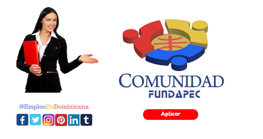 Comunidad Fundapec hay vacantes de empleos disponible en santo domingo Gerente de Comunicaciones y Relaciones Públicas